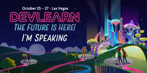 DevLearn Preview – The Next Big Thing is Small: Pros & Cons of Microlearning