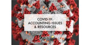 Coronavirus (COVID-19): Top 5 Accounting Issues and Resources