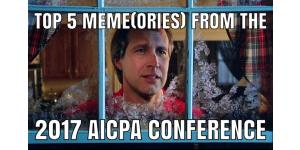 Top 5 Meme(ories) from the 2017 AICPA Conference