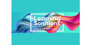 2019 Learning Solutions Conference & Expo - Recap
