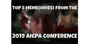 Top 5 Meme(ories) from the 2019 AICPA Conference